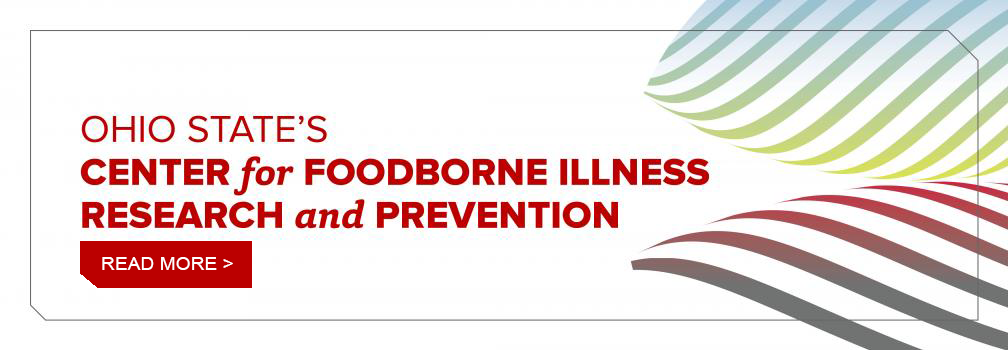 Ohio State's Center for Foodborne Illness Research and Prevention